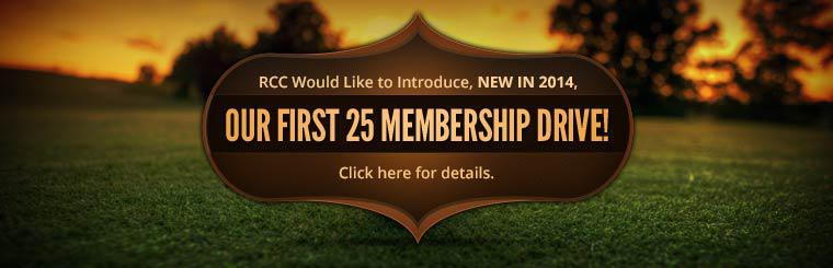 RCC Would Like to Introduce Our First 25 Membership Drive: Click here for details.