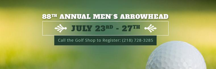Join us July 23rd through 27th for the 88th Annual Men's Arrowhead. Call (218) 728-3285 to register.