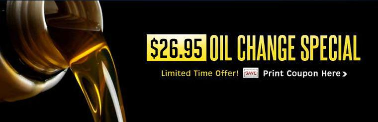$26.95 Oil Change Special: Click here to print your coupon.