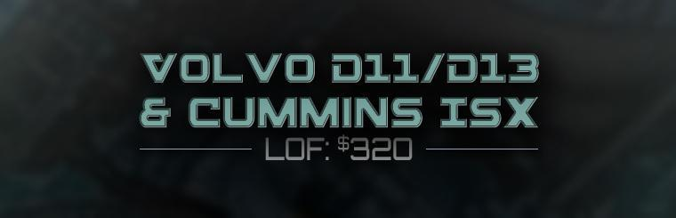 Volvo D11/D13 & Cummins ISX LOF: Now just $320! Click here to print the coupon.