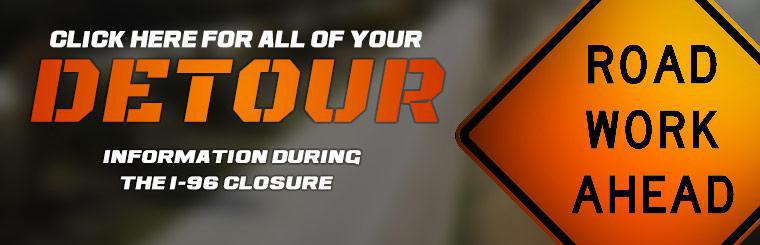 Click here for all of your detour information during the I-96 closure.