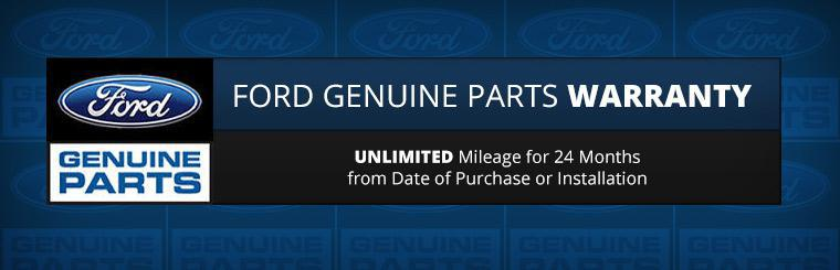 The Ford Genuine Parts Warranty: Unlimited mileage for 24 months from date of purchase or installation! Click here for details.