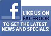 Like us on Facebook to get the latest news and specials.