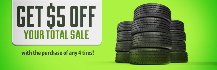 Get $5 off your total sale with the purchase of any 4 tires! Click here to print your coupon.