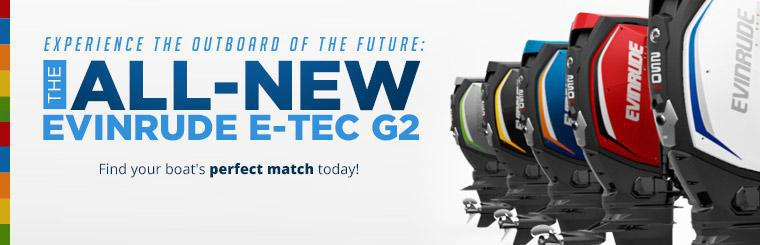 The All-New Evinrude E-TEC G2: Click here to view the models.