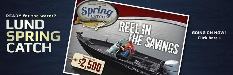 Lund Spring Catch Promotion: Click here to browse boats.