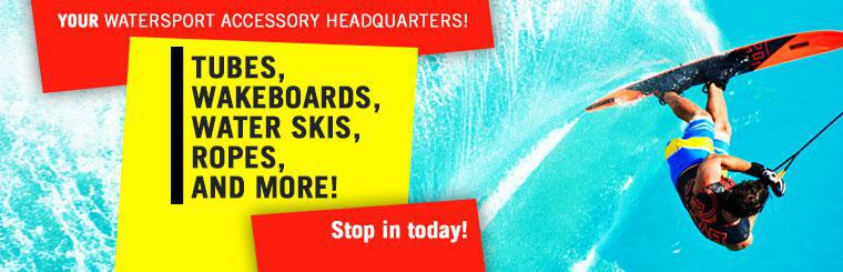 Your Watersport Accessory Headquarters: We carry tubes, wakeboards, water skis, ropes, and more! Stop in today!