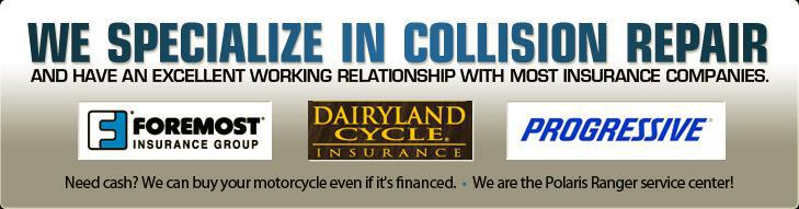 We specialize in collision repair and have an excellent working relationship with most insurance companies. Need cash? We can buy your motorcycle even if it's financed. We are the Polaris Ranger service center!