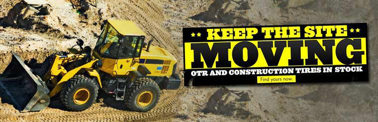 Keep the site moving. We have OTR and construction tires in stock. Click here to find yours now.