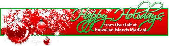 Happy Hoildays form the staff at Hawaiin Islands Medical.