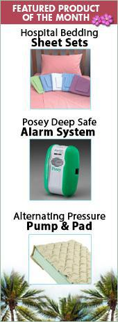 Featured Product of the Month: Hospital Bedding Sheet Sets, Posey Deep Safe Alarm System, and Alternating Pressure Pump & Pad.