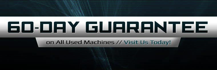 We offer a 60-day guarantee on all used machines! Contact us for details.