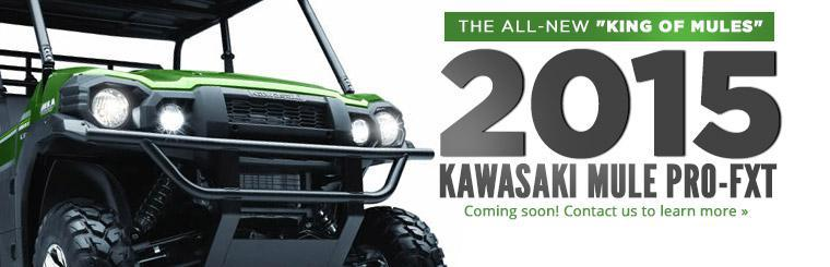 The 2015 Kawasaki Mule Pro-FXT is coming soon! Contact us to learn more.