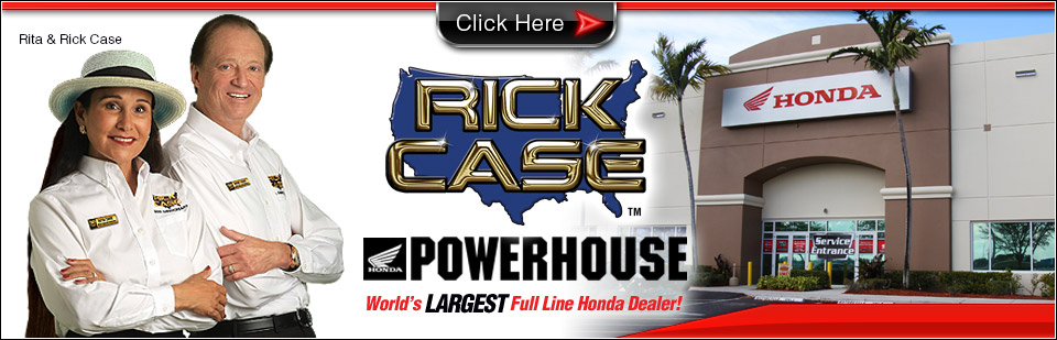 Welcome to Rick Case Honda Powerhouse Web Site!
