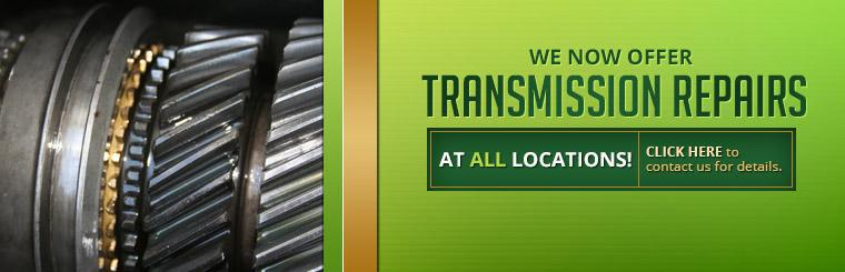 We now offer transmission repairs at all locations! Click here to contact us for details.