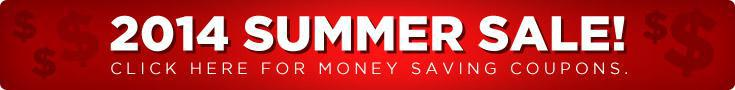 2014 Summer Sale! Click here for money saving coupons.
