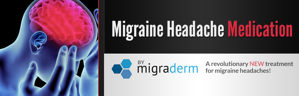 Migraine Headache Medication by Migraderm: A revolutionary new treatment for migraine headaches! Click here to contact us.