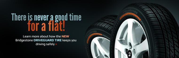 There is never a good time for a flat! NEW! Bridgestone Driveguard. Click here for details.