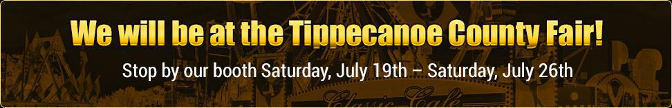 We will be at the Tippecanoe County Fair! Stop by our booth Saturday, July 19th – Saturday, July 26th.