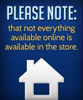 Please note that not everything available online is available in the store.