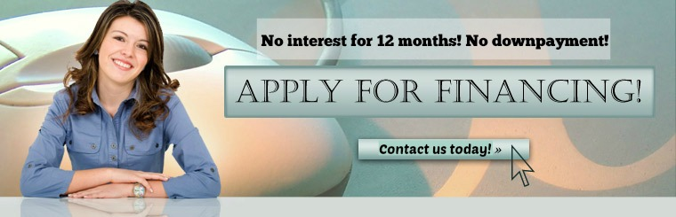 Contact us today to apply for financing with no interest for 12 months and no downpayment!
