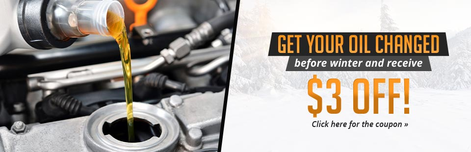 Oil Change Special: Get your oil changed before winter and receive $3 off! Click here for the coupon.