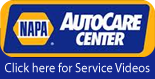 Napa Auto Care Center. Click here for Service Videos.