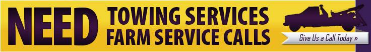 Need towing services or Farm service calls, give us a call today!