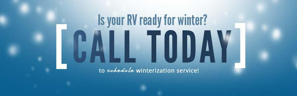 Is your RV ready for winter? Call today to schedule winterization service!