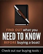 Find out what you need to know before buying a boat! Check out our buying tools.