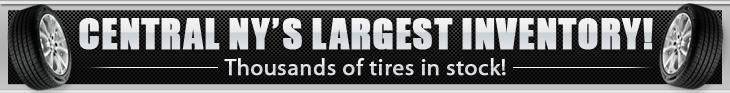 Central NY's Largest Inventory! Thousands of tires in stock!