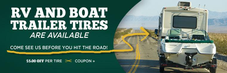 We have RV and boat trailer tires available, so come see us before you hit the road! Click here to print your coupon for $5.00 off per tire.