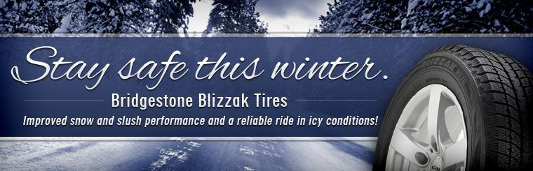 Stay safe this winter with Bridgestone Blizzak Tires. Improved snow and slush performance and a reliable ride in icy conditions! Click here to view.