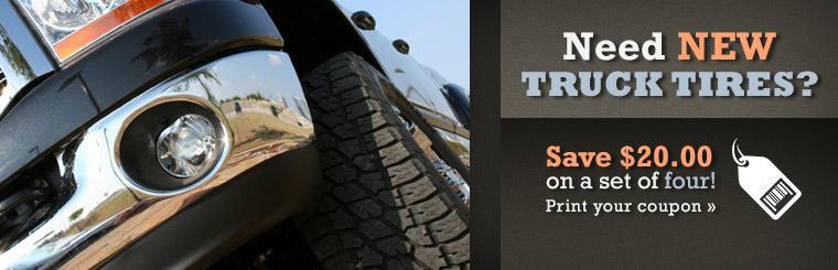 Save $20.00 on a set of four new truck tires! Click here to print your coupon.