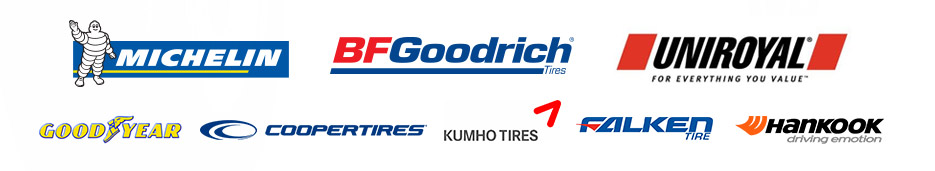 We carry products from Michelin®, BFGoodrich®, Uniroyal®, Goodyear, Cooper, Kumho, Falken, and Hankook.