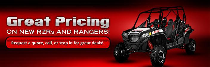 Great Pricing on New RZRS and RANGERS! Request a Quote, Call, or Stop in for Great Deals.