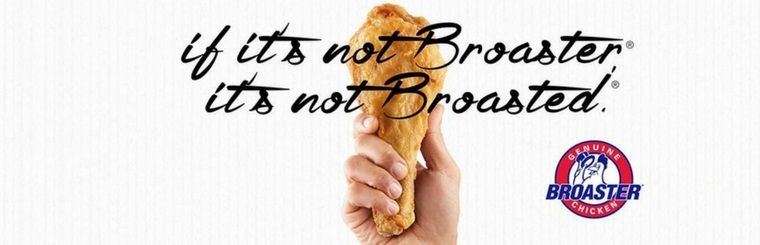 We offer Broaster Chicken. Remember if it's not Broaster, it's not Broasted.