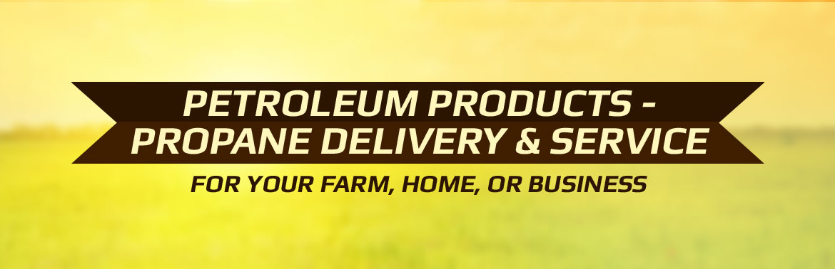 We offer petroleum products, as well as propane delivery and service for your farm, home, or business.