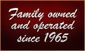 Family-owned and operated since 1965!