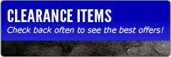 Clearance Items: Check back often to see the best offers!