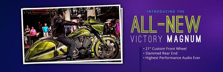 Introducing the all-new Victory Magnum. Contact us for details.