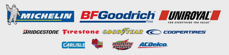 We proudly carry Michelin®, BFGoodrich®, Uniroyal®, Bridgestone, Firestone, Goodyear, Cooper Tires, Carlisle, Interstate Batteries, and ACDelco!