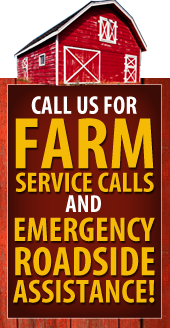 Call us for farm service calls and emergency roadside assistance!