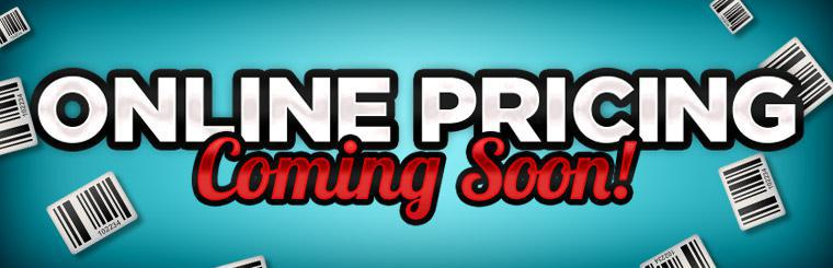 Online pricing is coming soon!