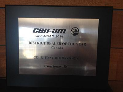 Can-Am Off-Road District Dealer of the Year Canada. Courtenay Motorsports Courtenay, BC.