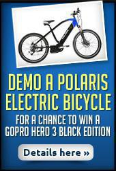 Demo a Polaris Electric Bicycle for a chance to win a GoPro Hero 3 Black Edition. Detail here.
