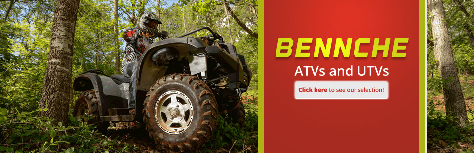 Bennche ATVs and UTVs: Click here to see our selection!