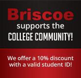 Briscoe supports the college community! We offer a 10% discount with a valid student ID!