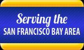 Serving the San Francisco Bay Area.
