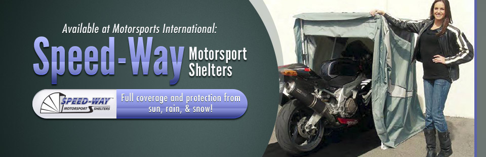 Speed-Way Motorsport Shelters: Now available at Motorsports International! Click here for details.